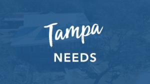 Tampa Needs